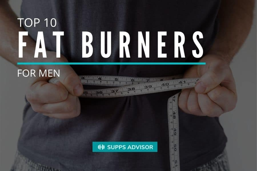 Top 10 Fat Burners for Men - suppsadvisior.com