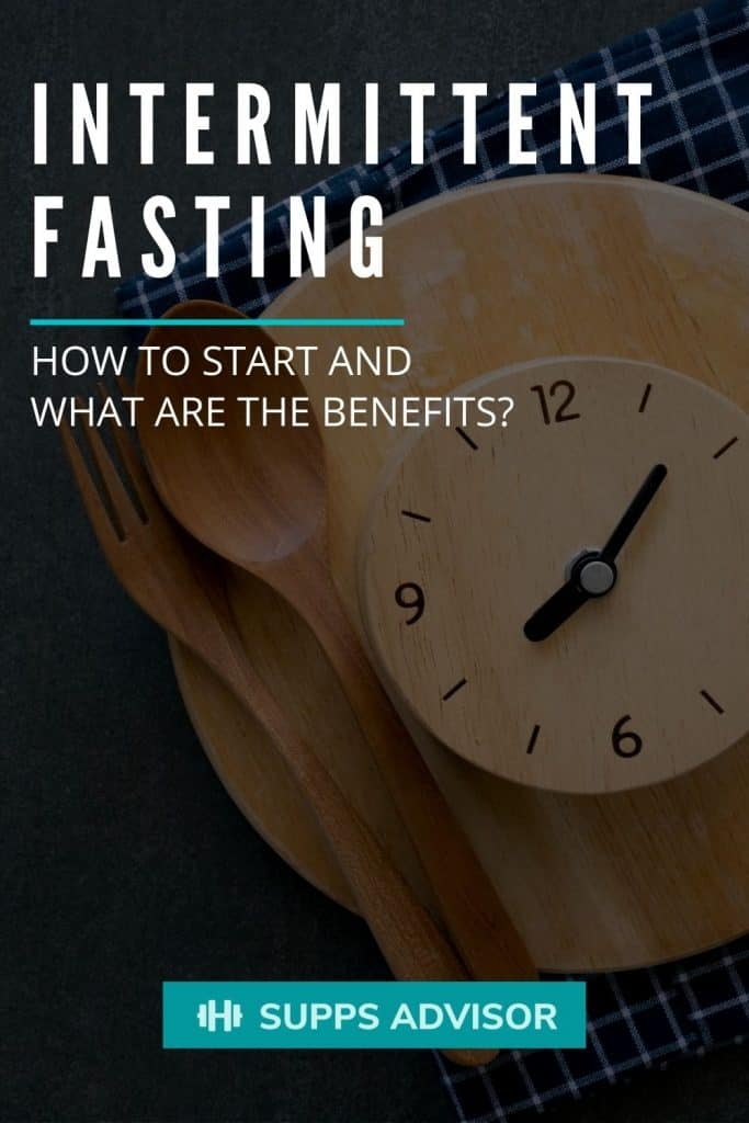 Guide To: How to start Intermittent Fasting and what are the benefits?! - suppsadvisor.com