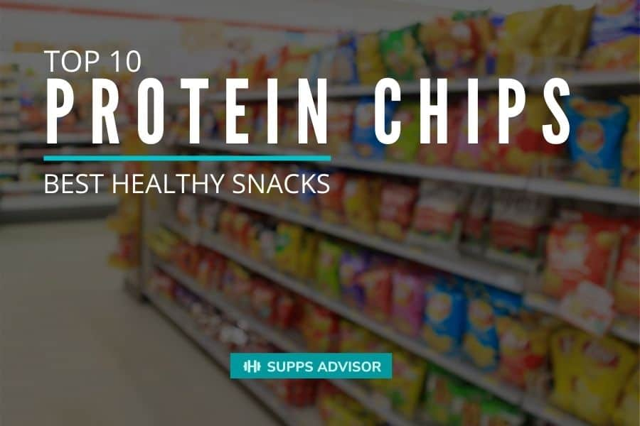 Top 10 Best Protein Chips