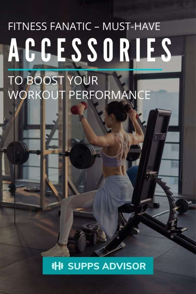 Fitness Fanatic – Must-Have Accessories to Boost Your Workout Performance - suppsadvisior.com