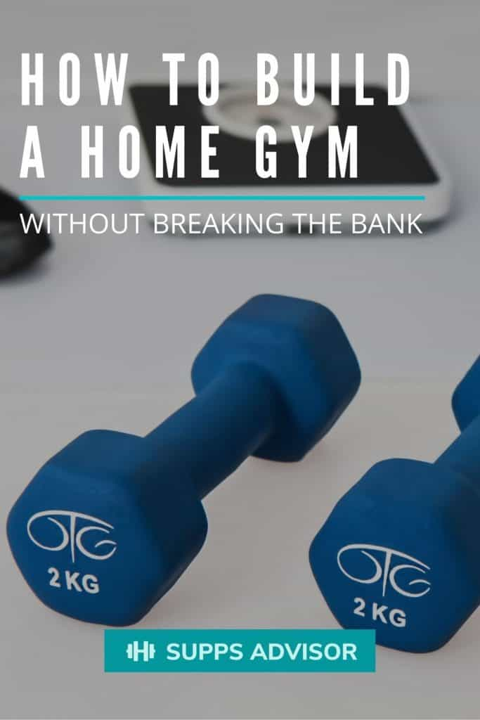 How to Build a Home Gym Without Breaking the Bank - suppsadvisor.com