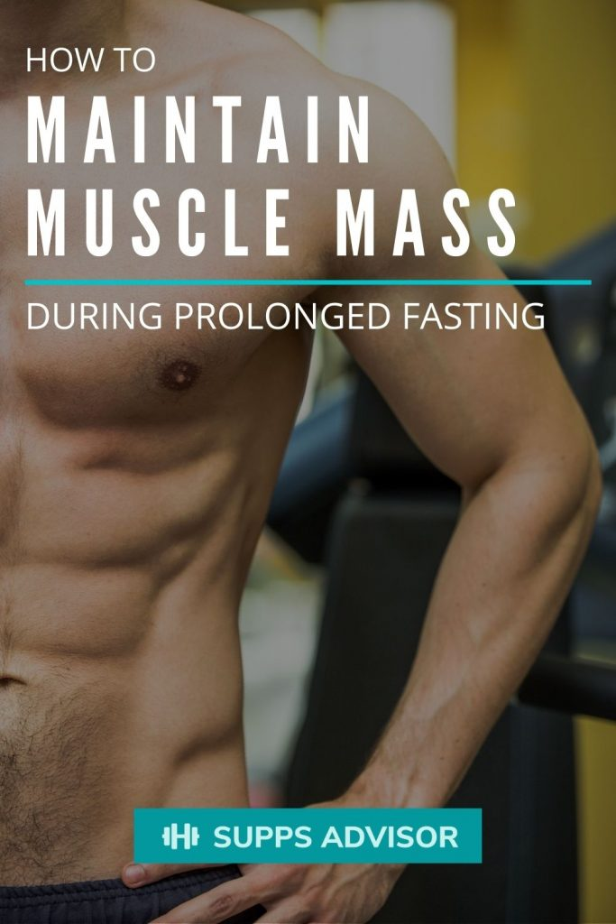 How to Maintain Muscle Mass During Prolonged Fasting